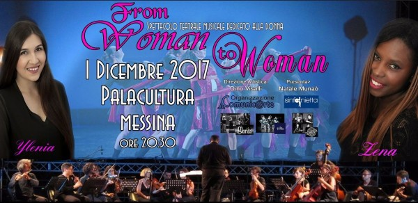 """messina – """"from woman to woman"""", evento culturale, musicale, teatrale e di danza per sensibilizzare contro la violenza"""